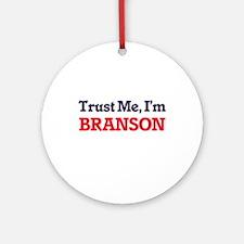 Trust Me, I'm Branson Round Ornament