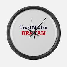 Trust Me, I'm Brayan Large Wall Clock
