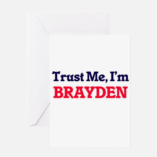 Trust Me, I'm Brayden Greeting Cards