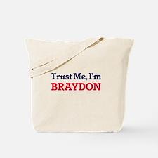 Trust Me, I'm Braydon Tote Bag