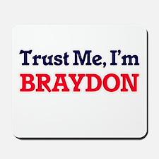 Trust Me, I'm Braydon Mousepad