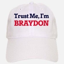 Trust Me, I'm Braydon Baseball Baseball Cap