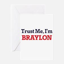 Trust Me, I'm Braylon Greeting Cards