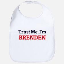 Trust Me, I'm Brenden Bib