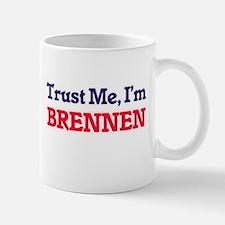 Trust Me, I'm Brennen Mugs