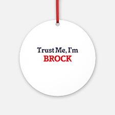 Trust Me, I'm Brock Round Ornament