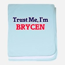 Trust Me, I'm Brycen baby blanket