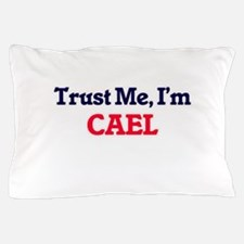 Trust Me, I'm Cael Pillow Case