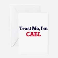 Trust Me, I'm Cael Greeting Cards