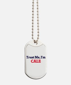 Trust Me, I'm Cale Dog Tags