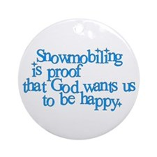 Snowmobiling is proof Ornament (Round)