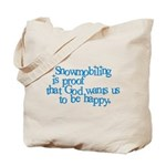 Snowmobiling is proof Tote Bag