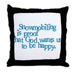 Snowmobiling is proof Throw Pillow