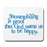 Snowmobiling is proof Mousepad