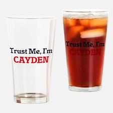 Trust Me, I'm Cayden Drinking Glass