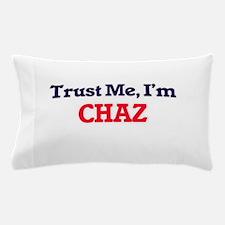 Trust Me, I'm Chaz Pillow Case