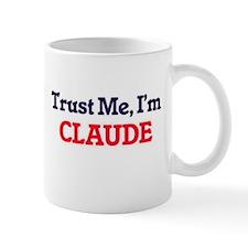 Trust Me, I'm Claude Mugs