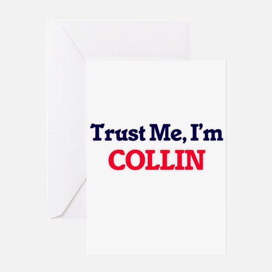 Trust Me, I'm Collin Greeting Cards