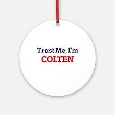 Trust Me, I'm Colten Round Ornament