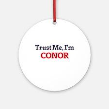 Trust Me, I'm Conor Round Ornament
