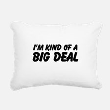 Im kind of a big deal Rectangular Canvas Pillow