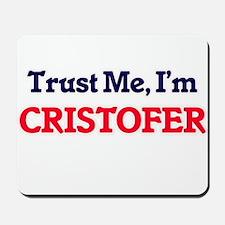 Trust Me, I'm Cristofer Mousepad