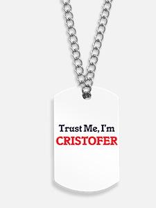 Trust Me, I'm Cristofer Dog Tags