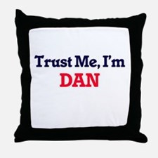 Trust Me, I'm Dan Throw Pillow