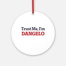 Trust Me, I'm Dangelo Round Ornament