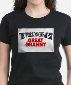 """""""The World's Greatest Great Granny"""" T-Shirt"""