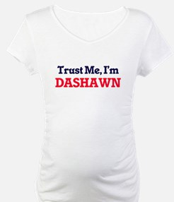 Trust Me, I'm Dashawn Shirt