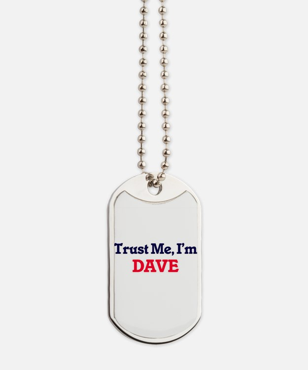 Trust Me, I'm Dave Dog Tags