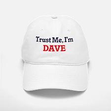 Trust Me, I'm Dave Baseball Baseball Cap