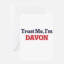 Trust Me, I'm Davon Greeting Cards