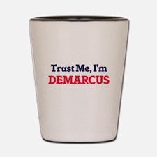 Trust Me, I'm Demarcus Shot Glass