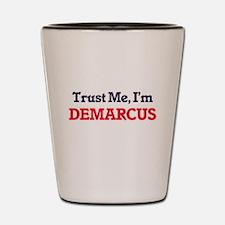 Trust Me, I'm Demarcus Shot Glass