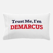 Trust Me, I'm Demarcus Pillow Case