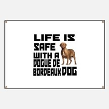 Life Is Safe With ADogue De Bordeaux Banner