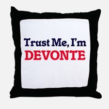 Trust Me, I'm Devonte Throw Pillow