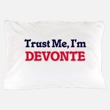 Trust Me, I'm Devonte Pillow Case