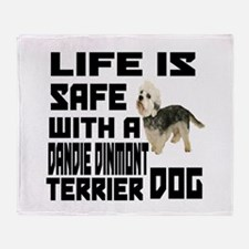 Life Is Safe With A Dandie Dinmont T Throw Blanket