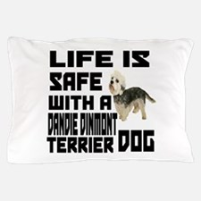 Life Is Safe With A Dandie Dinmont Ter Pillow Case