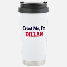 Trust Me, I'm Dillan Stainless Steel Travel Mug