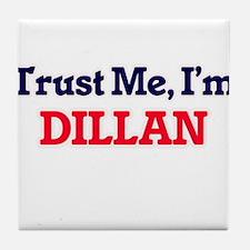 Trust Me, I'm Dillan Tile Coaster