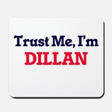 Trust Me, I'm Dillan Mousepad