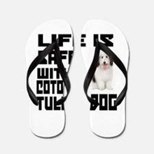 Life Is Safe With A Coton De Tulear Flip Flops