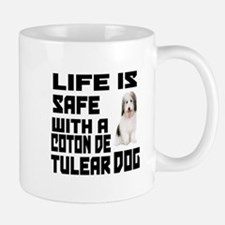 Life Is Safe With A Coton De Tulear Mug
