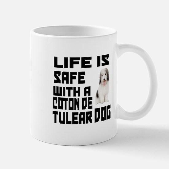 Life Is Safe With A Coton De Tulear Mug