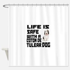 Life Is Safe With A Coton De Tulear Shower Curtain