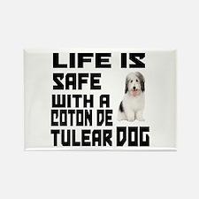 Life Is Safe With A Coton De Tule Rectangle Magnet